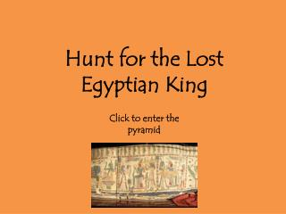 Hunt for the Lost Egyptian King