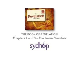 THE BOOK OF REVELATION Chapters 2 and 3 – The Seven Churches