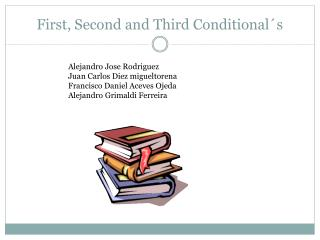 First ,  Second  and  Third Conditional´s