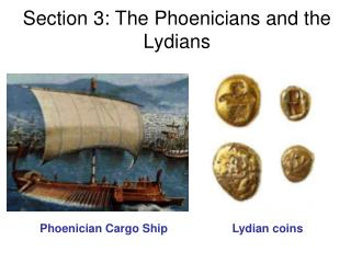 Section 3: The Phoenicians and the Lydians