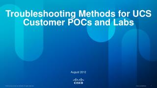 Troubleshooting Methods for UCS Customer POCs and Labs