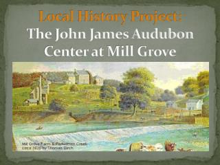 Local History Project: The John James Audubon Center at Mill Grove