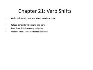 Chapter 21: Verb Shifts