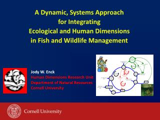 A Dynamic, Systems Approach  for Integrating  Ecological and Human Dimensions