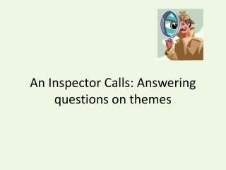 An Inspector Calls: Answering questions on themes