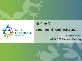 IR Site 7 Sediment Remediation