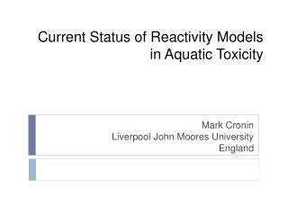 Current Status of Reactivity Models in Aquatic Toxicity