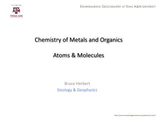 Chemistry  of Metals and Organics Atoms & Molecules