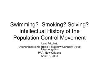 Swimming?  Smoking? Solving? Intellectual History of the Population Control Movement