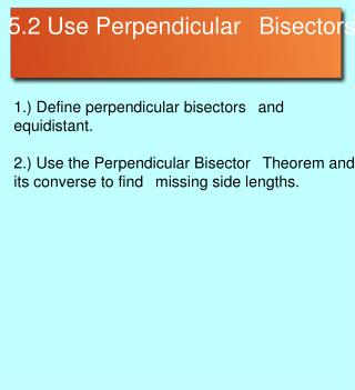5.2 Use Perpendicular 