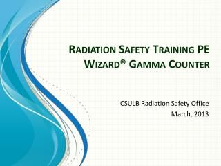Radiation Safety Training  PE Wizard®  Gamma  Counter