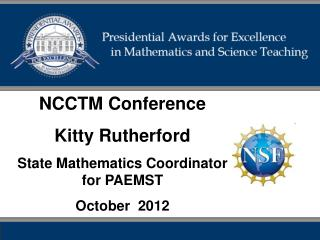 NCCTM Conference Kitty Rutherford State Mathematics Coordinator for PAEMST     October  2012