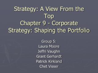 Strategy: A View From the Top Chapter 9 - Corporate Strategy: Shaping the Portfolio