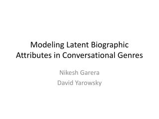 Modeling Latent Biographic Attributes in Conversational Genres