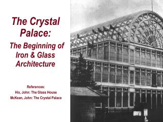 The Crystal Palace: The Beginning of Iron & Glass Architecture