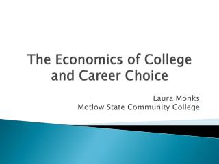 The Economics of College and Career Choice