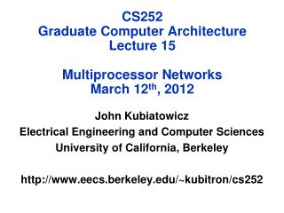 CS252 Graduate Computer Architecture Lecture 15 Multiprocessor Networks March  12 th ,  2012