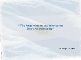 """The Argentinean experience on Debt restructuring"""