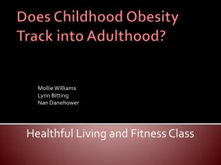 Does Childhood Obesity Track into Adulthood?