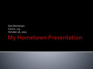 My Hometown Presentation