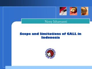 Scope and limitations of CALL in Indonesia