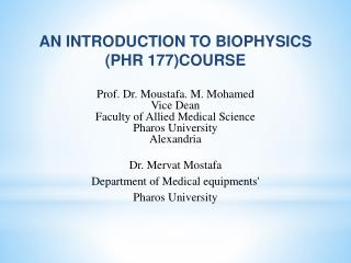 An Introduction to Biophysics (PHR 177)Course