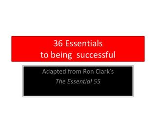 36 Essentials to being  successful
