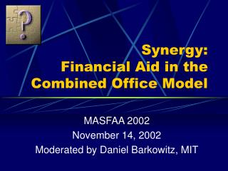 Synergy: Financial Aid in the Combined Office Model