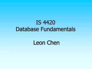 IS 4420 Database Fundamentals  Leon Chen