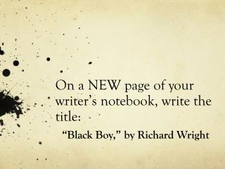 On a  NEW page  of your writer's notebook, write the title: