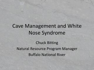 Cave Management and White Nose Syndrome