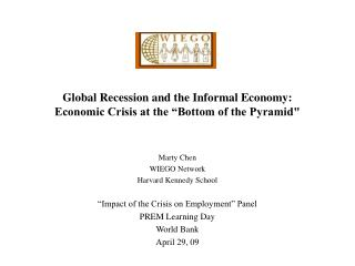 Global Recession and the Informal Economy:  Economic Crisis at the  Bottom of the Pyramid