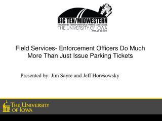 Field Services- Enforcement Officers Do Much More Than Just Issue Parking Tickets