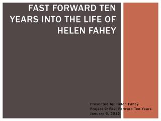 Fast Forward Ten Years Into the Life of Helen Fahey