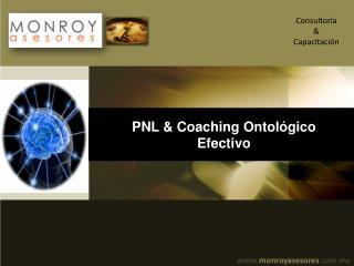 PNL &  Coaching  Ontológico Efectivo