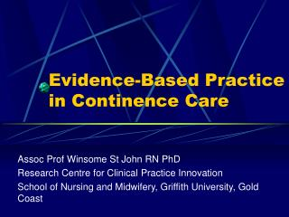 Evidence-Based Practice in Continence Care