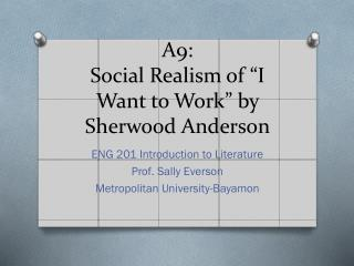 "A9: Social Realism of ""I Want to Work"" by Sherwood Anderson"
