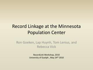 Record Linkage at the Minnesota Population Center