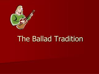 The Ballad Tradition