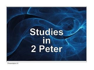 Studies in 2 Peter