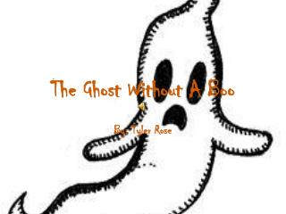 The Ghost Without A Boo