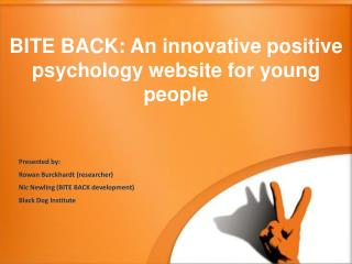 BITE BACK :  An innovative positive psychology website for young people