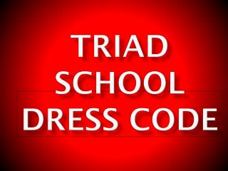 Triad School Dress Code