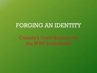 FORGING AN IDENTITY