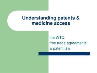 Understanding patents & medicine access