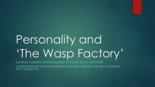 Personality and 'The Wasp Factory'