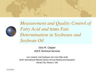 Measurement and Quality Control of Fatty Acid and trans Fats Determination in Soybeans and Soybean Oil