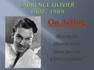 Laurence Olivier 1907 –1989