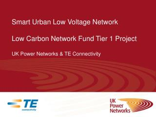 Smart Urban Low Voltage  Network Low Carbon Network Fund Tier 1 Project