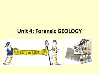 Unit 4: Forensic GEOLOGY